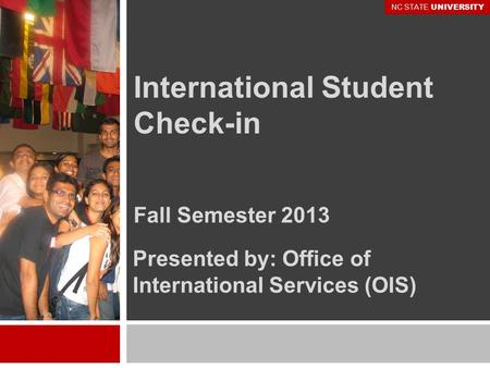International student check in spring semester 2012 - International student services office ...