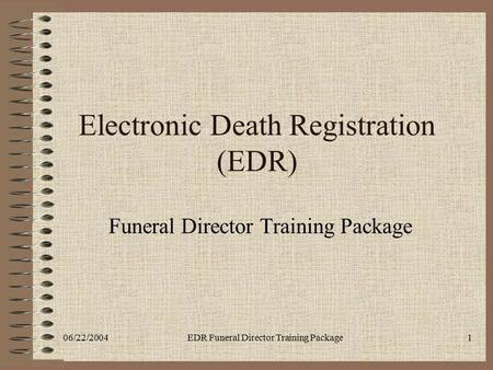 Electronic Death Registration (EDR)