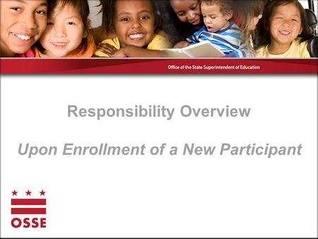 Responsibility Overview Upon Enrollment of a New Participant.