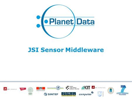 JSI Sensor Middleware. Slide 2 of x Embedded vs. Midleware based Architecture for Sensor Metadata Management Embedded approach assign an IP address to.