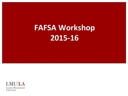FAFSA Workshop 2015-16.