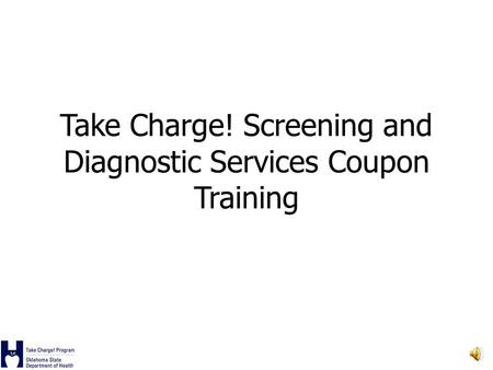 Take Charge! Screening and Diagnostic Services Coupon Training.