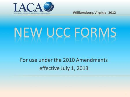 For use under the 2010 Amendments effective July 1, 2013 Williamsburg, Virginia 2012 1.