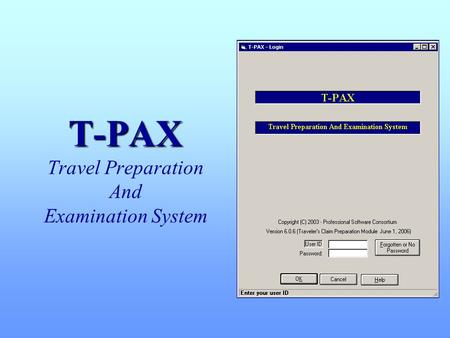 T-PAX T-PAX Travel Preparation And Examination System.
