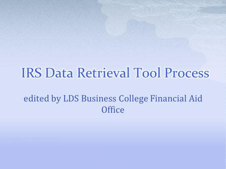 Edited by LDS Business College Financial Aid Office.