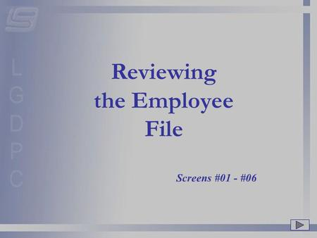 Reviewing the Employee File Screens #01 - #06. To create/update/inquire on an employee file in Zortec, first choose option #01 – Payroll Information.