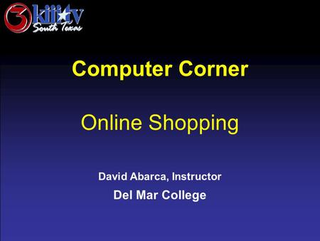 David Abarca, Instructor Del Mar College Computer Corner Online Shopping.