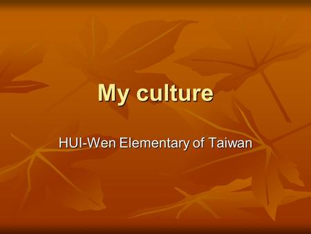 My culture HUI-Wen Elementary of Taiwan. Tomb Sweeping Festival Sunny, Lulu.