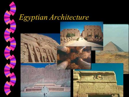 Egyptian Architecture Characteristics of Egyptian Architecture w Massive structures came to be favoured from the Old Kingdom on. w Mud brick was the.