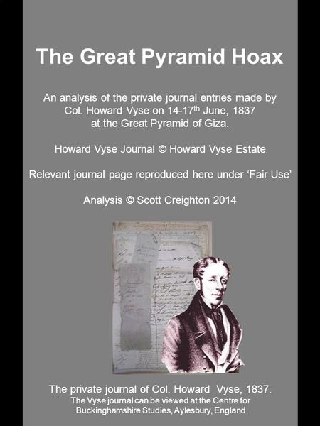 An analysis of the private journal entries made by Col. Howard Vyse on 14-17 th June, 1837 at the Great Pyramid of Giza. Howard Vyse Journal © Howard Vyse.