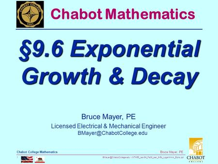 MTH55_Lec-64_Fa08_sec_9-5b_Logarithmic_Eqns.ppt 1 Bruce Mayer, PE Chabot College Mathematics Bruce Mayer, PE Licensed Electrical.