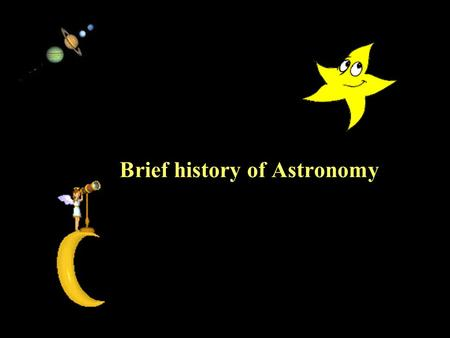 11/15/99Norm Herr (sample file) Brief history of Astronomy.