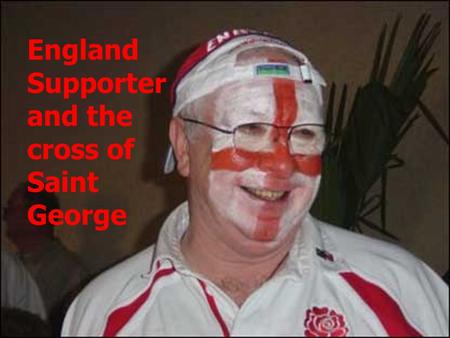 England Supporter and the cross of Saint George. What do you know about England's Patron Saint?