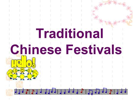 Traditional Chinese Festivals Which day you will never forget in a year?