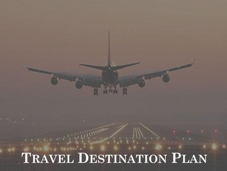T RAVEL D ESTINATION P LAN. LAHORE Travel Destination Plan of The Heart of Pakistan.