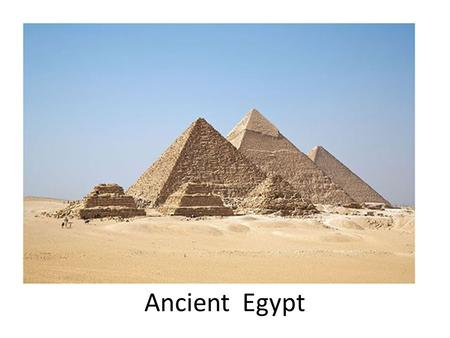 Ancient Egypt. Time Periods Old Kingdom – 2700-2000 BC Pyramid Age Middle Kingdom – 2000-1500 BC Trade Age New Kingdom – 1500-700 BC Empire Age.