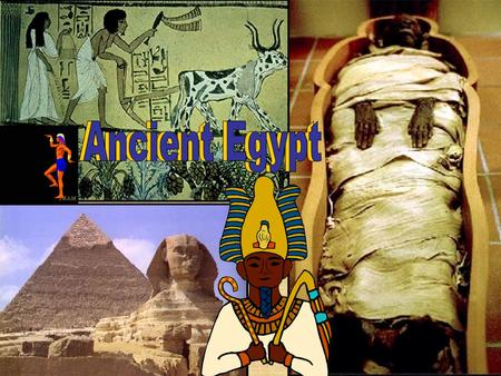 Ancient Egypt Ancient Egypt.