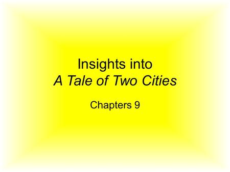"Insights into A Tale of Two Cities Chapters 9. CHAPTER 9: ""The Gorgon's Head"""