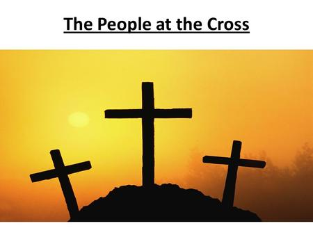 The People at the Cross.