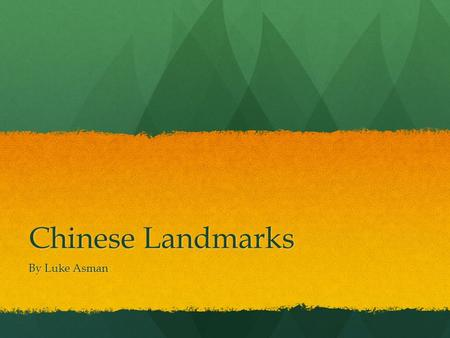 Chinese Landmarks By Luke Asman.