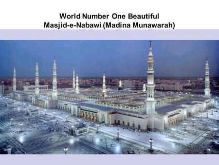 World Number One Beautiful Masjid-e-Nabawi (Madina Munawarah)