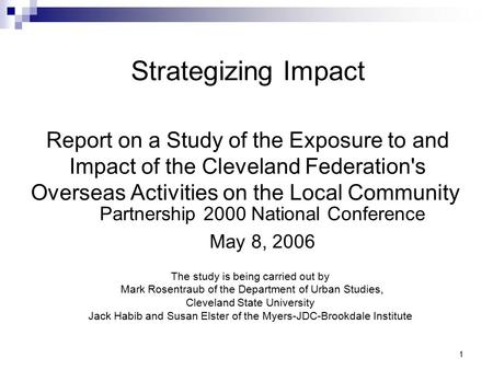 1 Strategizing Impact Report on a Study of the Exposure to and Impact of the Cleveland Federation's Overseas Activities on the Local Community Partnership.