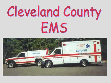CCEMS is a public safety department that provides pre-hospital care for the entire County of Cleveland. This includes 911 Paramedic Services, Specialty.