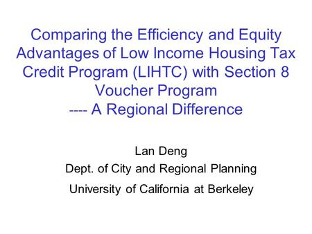 Comparing the Efficiency and Equity Advantages of Low Income Housing Tax Credit Program (LIHTC) with Section 8 Voucher Program ---- A Regional Difference.
