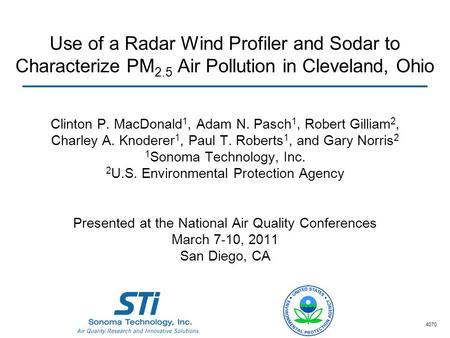 Use of a Radar Wind Profiler and Sodar to Characterize PM 2.5 Air Pollution in Cleveland, Ohio Clinton P. MacDonald 1, Adam N. Pasch 1, Robert Gilliam.