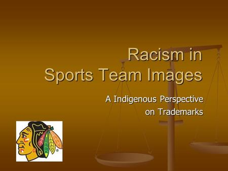 Racism in Sports Team Images A Indigenous Perspective on Trademarks.