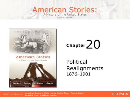 American Stories: A History of the United States Second Edition Chapter American Stories: A History of the United States, Second Edition Brands Breen Williams.