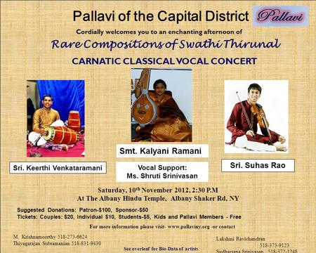 Cordially welcomes you to an enchanting afternoon of CARNATIC CLASSICAL VOCAL CONCERT Saturday, 10 th November 2012, 2:30 P.M At The Albany Hindu Temple,