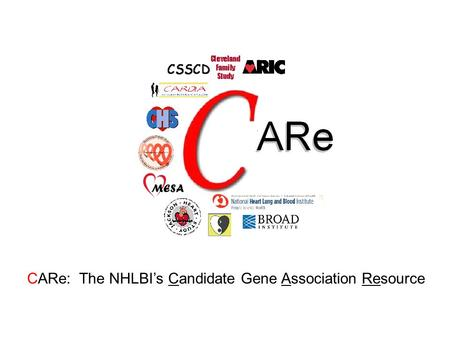 CARe: The NHLBI's Candidate Gene Association Resource.