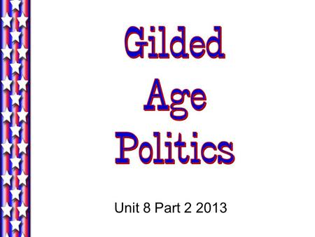 "Unit 8 Part 2 2013. 1. A Two-Party Stalemate Two-Party ""Balance"""