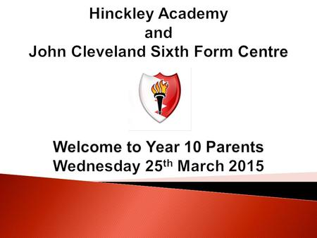 Hinckley Academy and John Cleveland Sixth Form Centre.