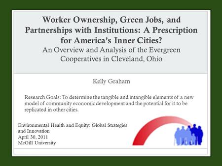Worker Ownership, Green Jobs, and Partnerships with Institutions: A Prescription for America's Inner Cities? An Overview and Analysis of the Evergreen.