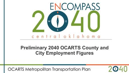 Preliminary 2040 OCARTS County and City Employment Figures.
