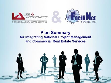 Plan Summary for Integrating National Project Management and Commercial Real Estate Services.