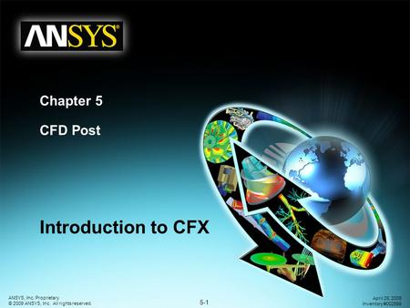 Chapter 5 CFD Post Introduction <strong>to</strong> CFX.