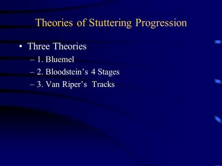 Theories of Stuttering Progression