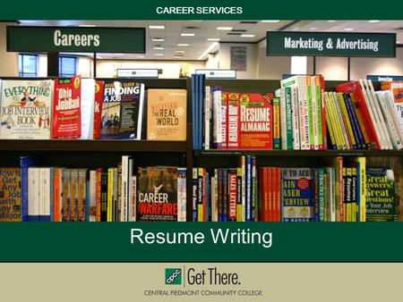 CAREER SERVICES Resume Writing. Purpose of a ResumeTargeting your Resume Basic CategoriesResume formats CAREER SERVICES.