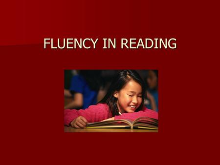 FLUENCY IN READING. What is fluency ? The ability to read a text quickly and accurately with expression and sound natural, as if speaking.