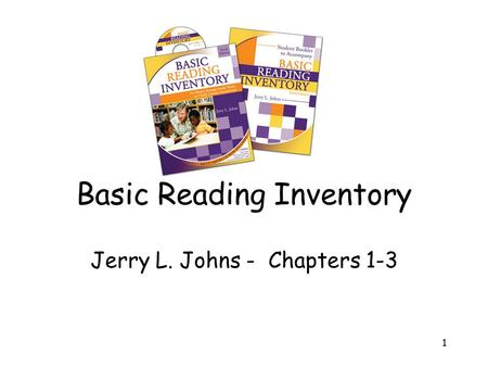 1 Basic Reading Inventory Jerry L. Johns - Chapters 1-3.