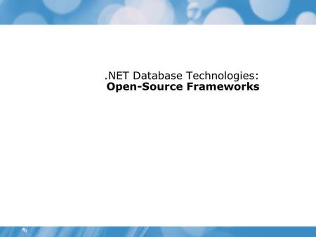 .NET Database Technologies: Open-Source Frameworks.
