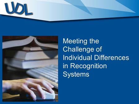 Meeting the Challenge of Individual Differences in Recognition Systems.