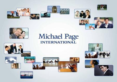 Michael Page International – Russia By: Charles Gout, Consultant – Sales and Marketing - Michael Page International Tel: +7.