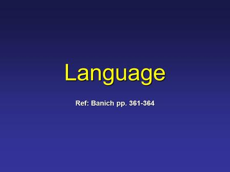 Language Ref: Banich pp. 361-364. Broca's Aphasia: Typical Features Slowed, effortful speech, with many pauses Slowed, effortful speech, with many pauses.