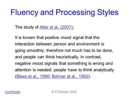 Fluency and Processing Styles The study of Alter et al. (2007):Alter et al. (2007): It is known that positive mood signal that the interaction between.