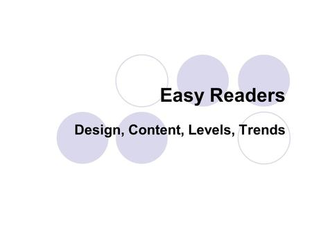 Easy Readers Design, Content, Levels, Trends. Books for Beginning Readers Picture Books EASY READERS Transitional Books.