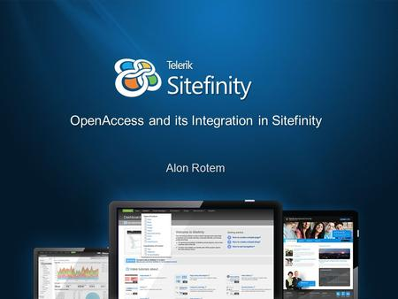 Sitefinity OpenAccess and its Integration in Sitefinity Alon Rotem Telerik.